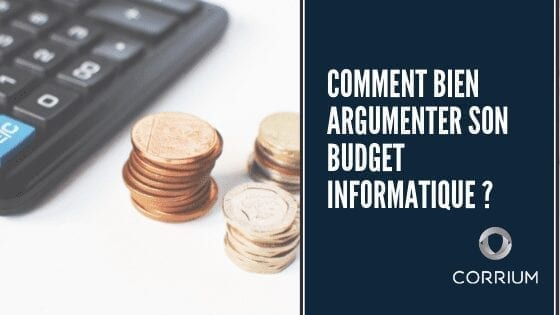 Comment bien argumenter son budget informatique ?
